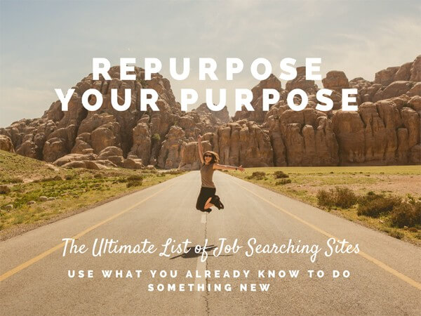 Ultimate List of Job Searching Sites Repurpose Your Purpose Cover