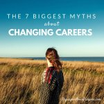 The 7 Biggest Myths About Changing Careers
