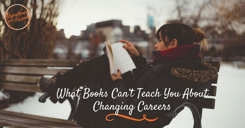 What Books on Changing Careers Cannot Teach You