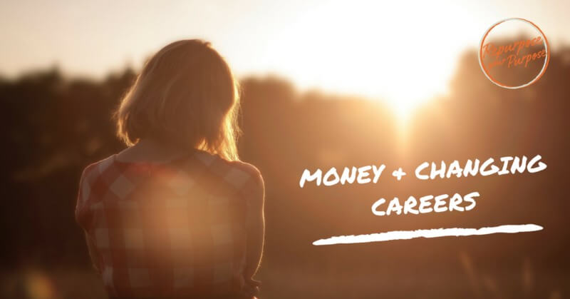 Jobs That Pay Well: How to Deal with Money Worries About Changing Careers