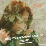 Lack of Trust: How to Overcome it